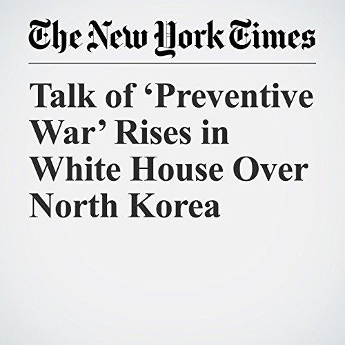 Talk of 'Preventive War' Rises in White House Over North Korea copertina
