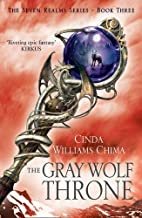 The Gray Wolf Throne (The Seven Realms Series, Book 3) by Cinda Williams Chima (3-Jan-2013) Paperback