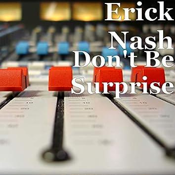 Don't Be Surprise