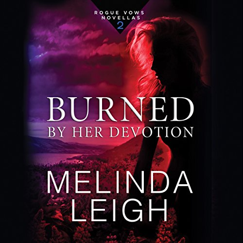 Burned by Her Devotion audiobook cover art