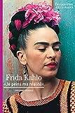 Frida Kahlo - Découvertes Gallimard - Je peins ma réalité - Format Kindle - 9,99 €