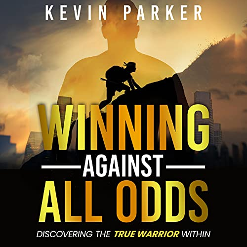 Winning Against All Odds Audiobook By Kevin Parker cover art