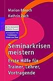Expert Marketplace -  Kathrin Zach - Seminarkrisen meistern: Erste Hilfe für Trainer, Lehrer, Vortragende