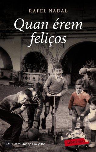 Quan Érem Feliços: Premi Josep Pla 2012 (LABUTXACA)