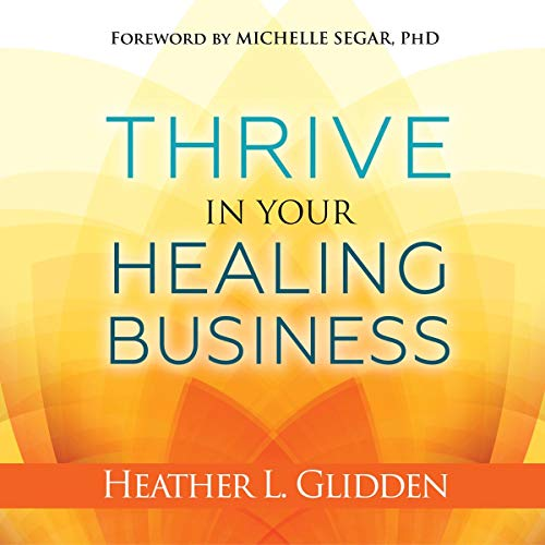 Thrive in Your Healing Business audiobook cover art