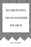 Plutarch€™s Lives: Life of Alexander the Great