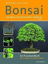 Bonsai - Gestalten mit heimischen Gehölzen: Ein Praxishandb
