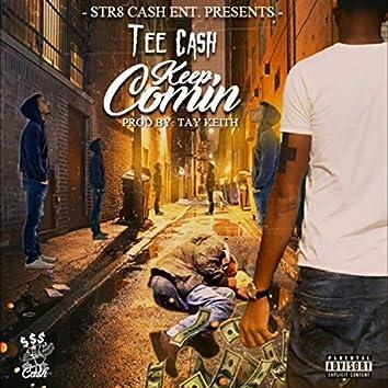 Keep Comin' (feat. Tee Cash)