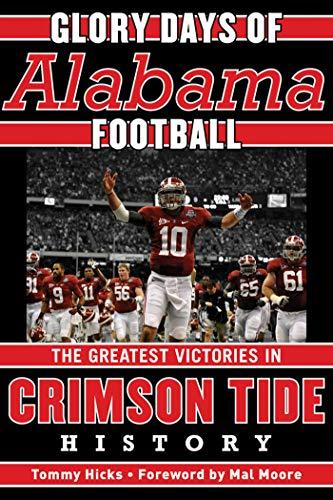 Glory Days: Memorable Games in Alabama Football History