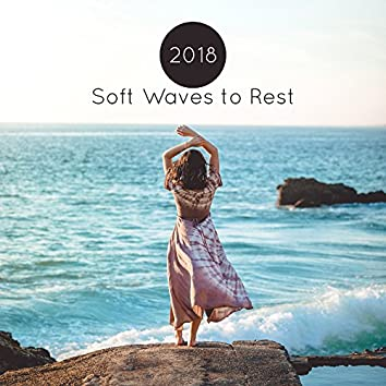 2018 Soft Waves to Rest