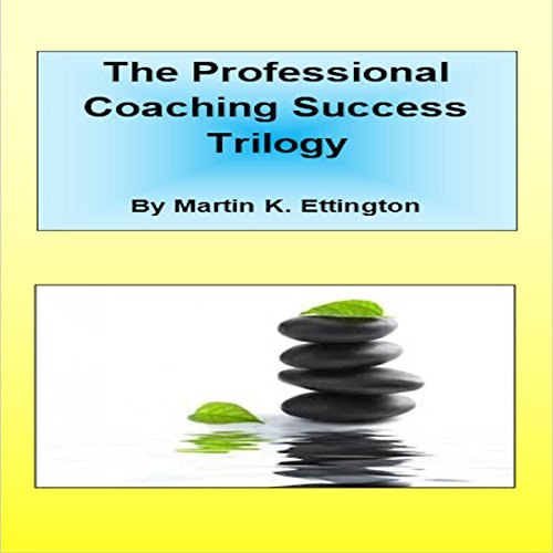 The Professional Coaching Success Trilogy audiobook cover art