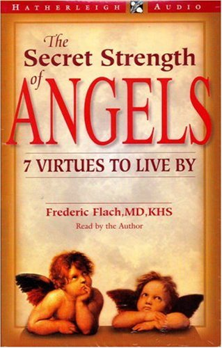 The Secret Strength of Angels: 7 Virtues to Live by