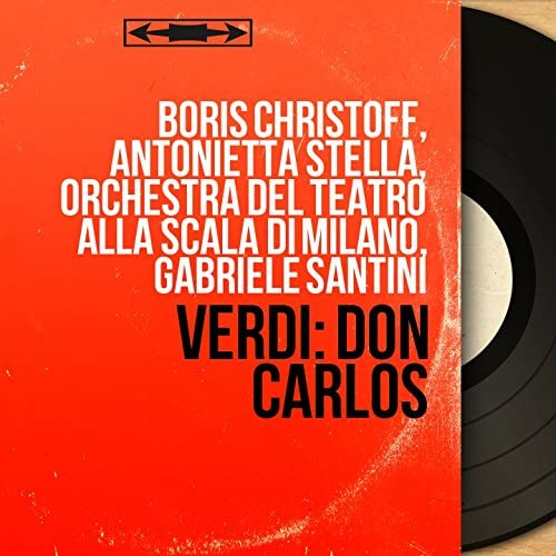 Boris Christoff, Antonietta Stella, Orchestra del Teatro alla Scala di Milano, Gabriele Santini