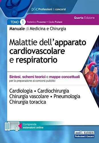 Manuale di medicina e chirurgia. Con software di simulazione. Malattie dell'apparato cardiovascolare e respiratorio. Sintesi, schemi teorici e mappe concettuali (Vol. 1)