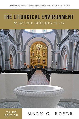 Compare Textbook Prices for The Liturgical Environment: What the Documents Say third edition Edition ISBN 9780814648575 by Boyer, Mark G.
