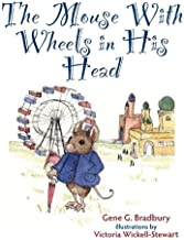 The Mouse With Wheels in His head