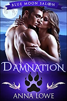 Damnation (Blue Moon Saloon Book 1) by [Anna Lowe]