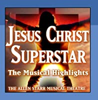 Jesus Christ Superstar by The Allen Starr Musical Theatre