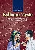 Kallimni 'Arabi: An Intermediate Course in Spoken Egyptian Arabic