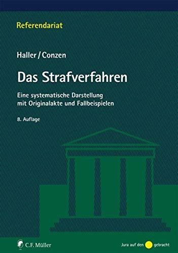Das Strafverfahren: Eine systematische Darstellung mit Originalakte und Fallbeispielen (Referendariat)