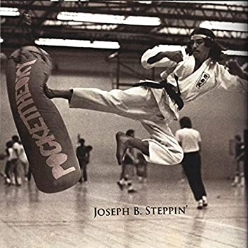 Joseph B. Steppin'
