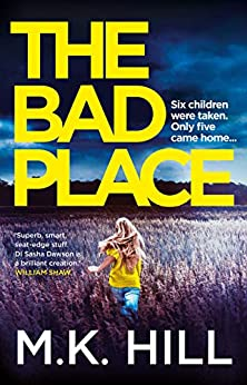 The Bad Place: The most addictive new thriller of 2019 by [M.K. Hill]