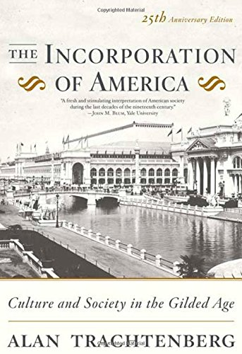 Image OfThe Incorporation Of America: Culture And Society In The Gilded Age