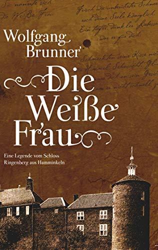 Die Weiße Frau: Eine Legende vom Schloss Ringenberg in Hamminkeln
