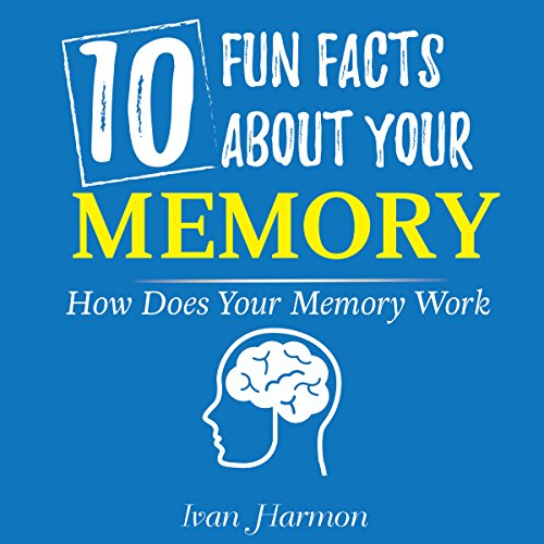 10 Fun Facts About Your Memory Titelbild