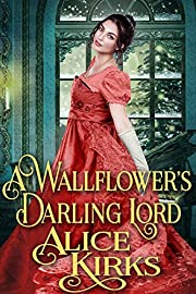 A Wallflower's Darling Lord: A Historical Regency Romance Book