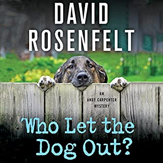 Who Let the Dog Out?                   Written by:                                                                                                                                 David Rosenfelt                               Narrated by:                                                                                                                                 Grover Gardner                      Length: 6 hrs and 41 mins     1 rating     Overall 5.0