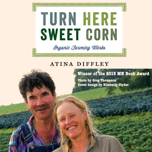 Turn Here Sweet Corn: Organic Farming Works audiobook cover art
