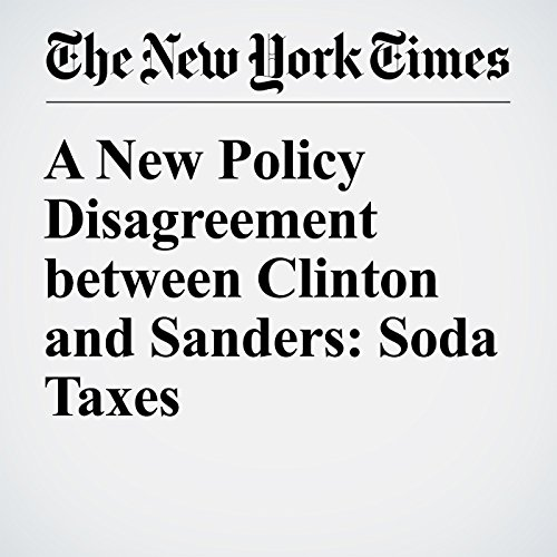 A New Policy Disagreement between Clinton and Sanders: Soda Taxes audiobook cover art