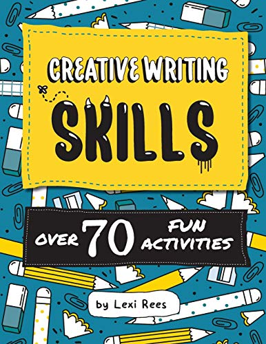 Compare Textbook Prices for Creative Writing Skills: Over 70 fun activities for children Writing Skills for Children Illustrated Edition ISBN 9781872889245 by Rees, Lexi