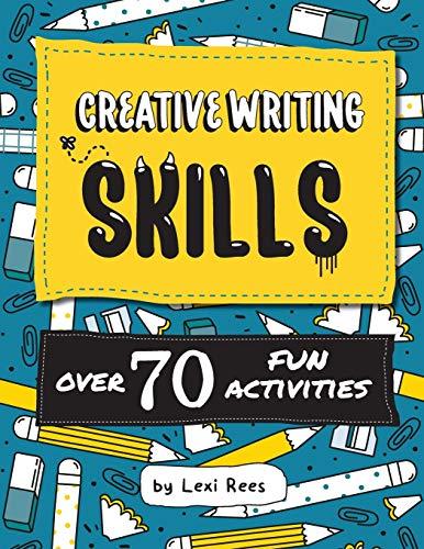 Creative Writing Skills: Over 70 fun activities for children (Writing Skills for Children)