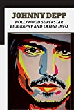 Johnny Depp: Hollywood Superstar Biography аnd Latest Info (English Edition)