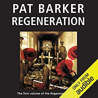 Regeneration: The Regeneration Trilogy, Book 1                   By:                                                                                                                                 Pat Barker                               Narrated by:                                                                                                                                 Peter Firth                      Length: 7 hrs and 32 mins     22 ratings     Overall 4.6