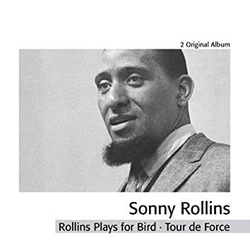 Rollins Plays For Bird - Tour de Force