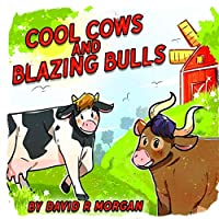 Cool Cows and Blazing Bulls