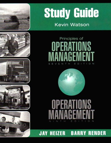 Study Guide for Principles of Operations Management, 7th Edition / Operations Management, 9th Edition