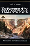 The Plainsmen of the Yellowstone: A History of the Yellowstone Basin