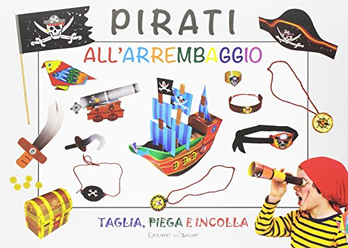 Pirati all'arrembaggio. Ediz. illustrata