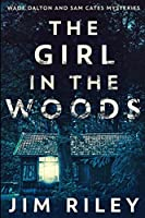 The Girl In The Woods: Large Print Edition