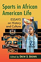 Sports in African American Life: Essays on History and Culture