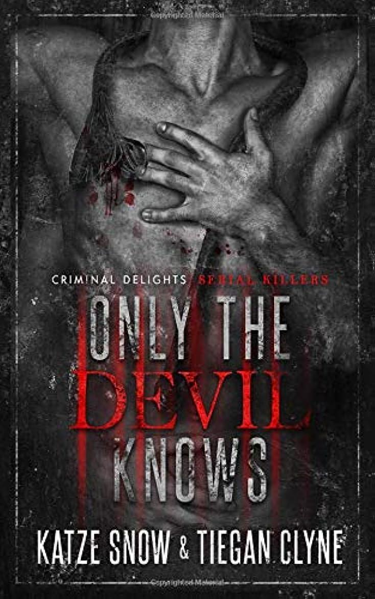 集まる豊かにするせっかちOnly The Devil Knows: Serial Killers (Criminal Delights)