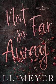 Not So Far Away (A Worlds Collide Duet Book 1) by [LL Meyer]
