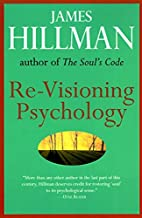 Re-Visioning Psychology by James Hillman (1997-06-19)