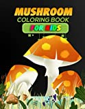 Mushrooms Coloring Book For Kids: Cool, Funny & Stress Relief Mushrooms Coloring Book, Children of All Ages Kids Boys and Girls who loves Mushrooms Relaxation Coloring Book.