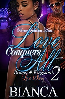 Love Conquers All 2: Briana & Kingston's Love Story by [Bianca]