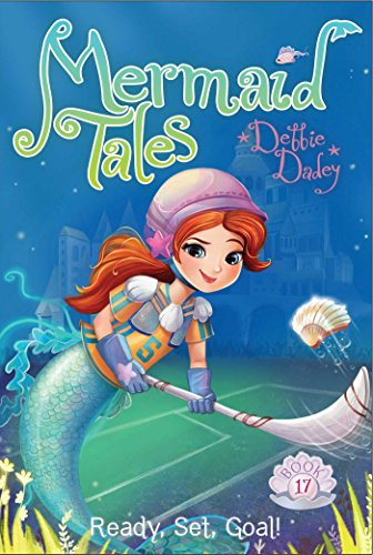 Ready, Set, Goal! (17) (Mermaid Tales)